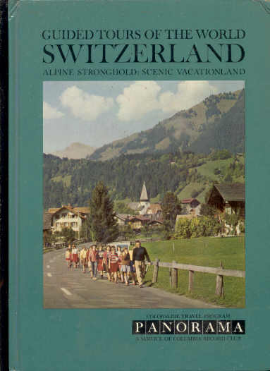 Image for GUIDED TOURS OF THE WORLD : SWITZERLAND ALPINE STRONGHOLD: SCENIC VACATIONLAND