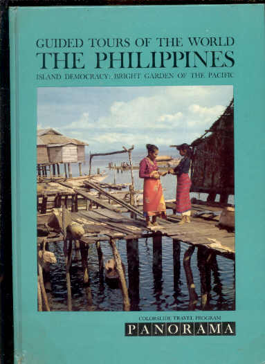 Image for GUIDED TOURS OF THE WORLD : THE PHILIPPINES ISLAND DEMOCRACY: BRIGHT GARDEN OF THE PACIFIC