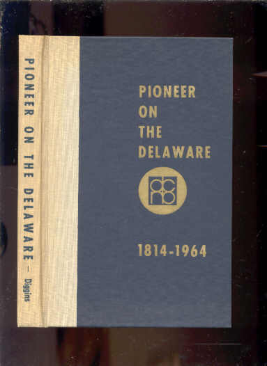 Image for PIONEER ON THE DELAWARE: THE DELAWARE NATIONAL BANK, 1814-1964.