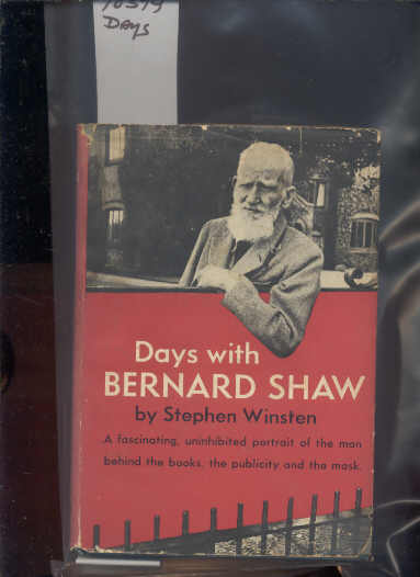 Image for DAYS WITH BERNARD SHAW: A FASCINATING UNINHIBITED PORTRAIT OF THE MAN BEHIND THE BOOKS, THE PUBLICITY AND THE MASK