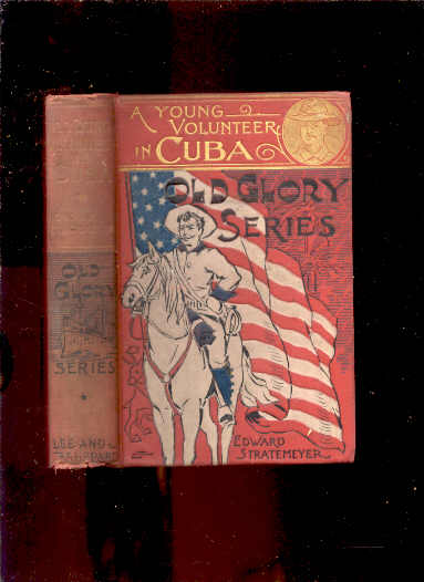 Image for A YOUNG VOLUNTEER IN CUBA, or Fighting for the Single Star