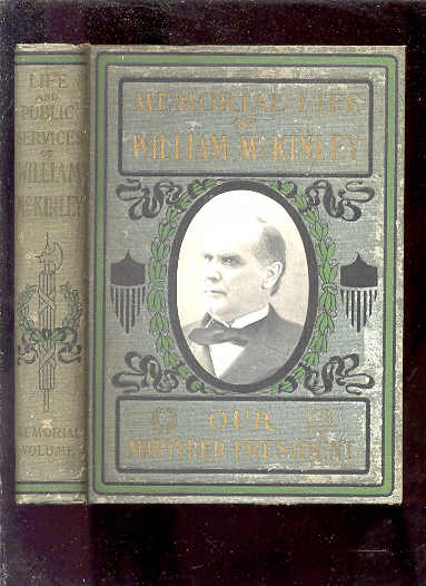Image for OUR MARTYRED PRESIDENT...MEMORIAL LIFE OF WILLIAM MCKINLEY CONTAINING A FULL ACCOUNT OF HIS EARLY LIFE...INCLUDING A THRILLING ACCOUNT OF HIS ASSASSINATION TOGETHER WITH A FULL HISTORY OF ANARCHY AND ITS INFAMOUS DEEDS...INCLUDING THE LIFE OF PRESIDENT RO