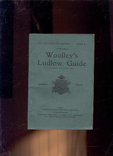 Image for WOOLLEY'S LUDLOW GUIDE Historical and Descriptive Sketch of Ludkow Castle and the Church of St Lawrence Ludlow