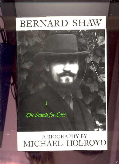Image for BERNARD SHAW, VOL. 1 : THE SEARCH FOR LOVE, 1856-1898  (Vol. 1 Only)