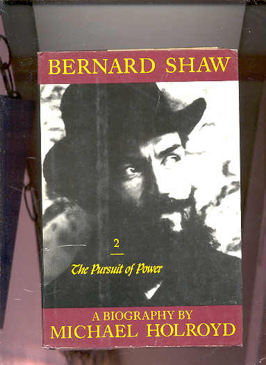 Image for BERNARD SHAW: THE PURSUIT OF POWER 1898-1918 VOL 2  (Vol. 2 Only)