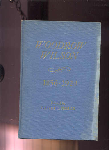 Image for WOODROW WILSON 1856-1924: CHRONOLOGY, DOCUMENTS, BIBLIOGRAPHICAL AIDS