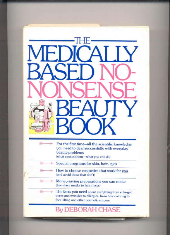 Image for THE MEDICALLY BASED NO-NONSENSE BEAUTY BOOK