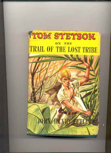 Image for TOM STETSON ON THE TRAIL OF THE LOST TRIBE