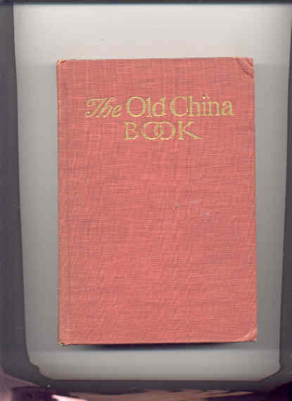 Image for THE OLD CHINA BOOK INCLUDING STAFFORDSHIRE, WEDGEWOOD, LUSTRE, AND OTHER ENGLISH POTERY AND PORCELAIN