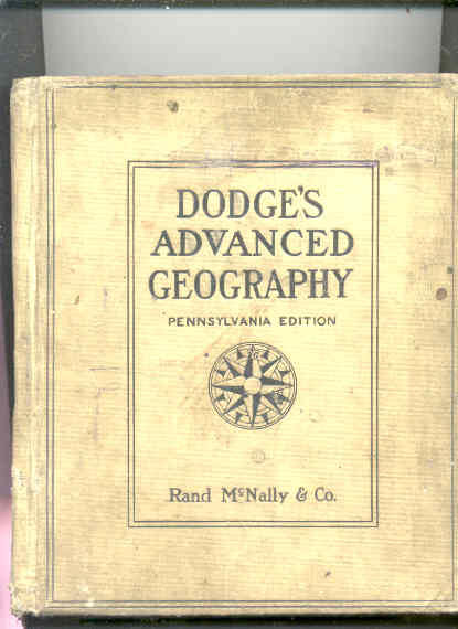 Image for DODGE'S ADVANCED GEOGRAPHY: PART I PRINCIPLES OF GEOGRAPHY; PART II COMPARATIVE GEOGRAPHY OF THE CONTINENTS  (PENNSYLVANIA Edition)