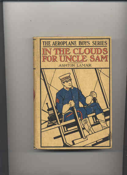Image for IN THE CLOUDS FOR UNCLE SAM OR MOREY MARSHALL OF THE SIGNAL CORPS