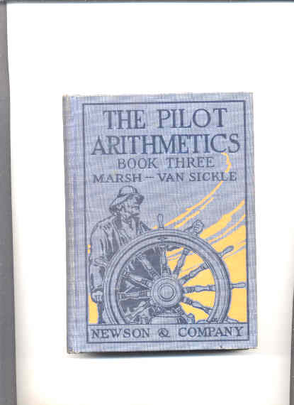 Image for THE PILOT ARITHMETICS. BOOK THREE FOR GRADES SEVEN AND EIGHT