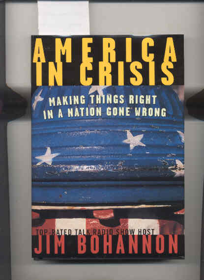 Image for AMERICA IN CRISIS: MAKING THINGS RIGHT IN A NATION GONE WRONG  (Top Rated Radio Talk Show Host)