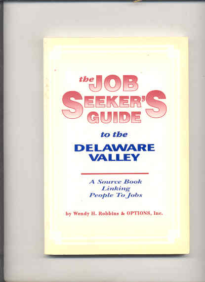 Image for JOB SEEKERS GUIDE TO THE DELAWARE VALLEY : A SOURCE BOOK LINKING PEOPLE TO JOBS