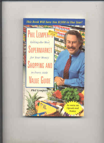 Image for PHIL LEMPERT'S SUPERMARKET SHOPPING AND VALUE GUIDE GETTING THE MOST FOR YOUR MONEY IN EVERY AISLE