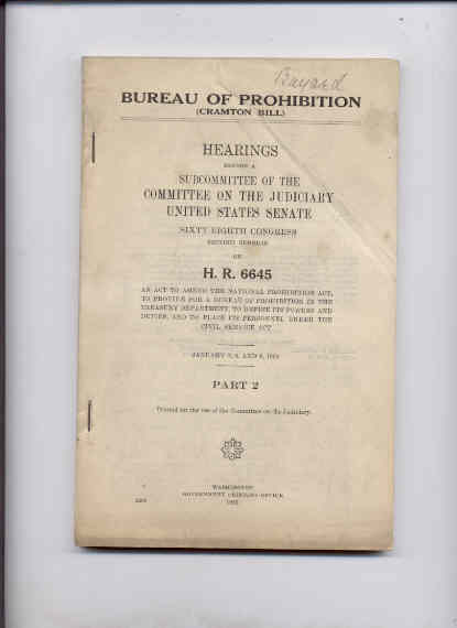 Image for BUREAU OF PROHIBITION (CRAMPTON BILL) HEARINGS BEFORE A SUBCOMMITTEE OF THE COMMITTEE ON THE JUDICIARY UNITED STATES SENATE HR 6645 AN AN ACT TO AMMEND THE NATIONAL PROHIBITION ACT...  (Part 1 Dec 18 and 19 1924)(Part 2 Jan 7, 8, and 9, 1925)