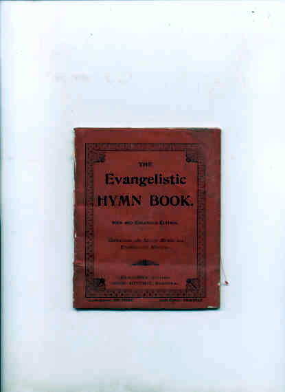 Image for THE EVANGELISTIC HYMN BOOK New and Enlarged Edition Containing 280 Select Hymsn for Evangelistic Meetings