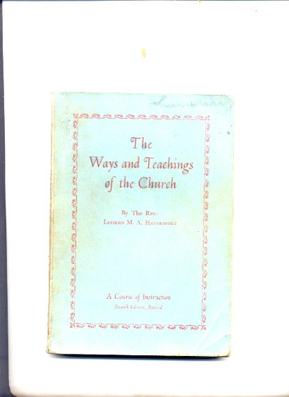 Image for THE WAYS AND TEACHINGS OF THE CHURCH A Course of Instruction (Catholic)