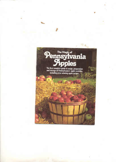 Image for MAGIC OF PENNSYLVANIA APPLES He First Complete Guide to Usage, Preparation and Storage of Pennsylvania's Apple Varities Including Prize Winnning Apple Recipes