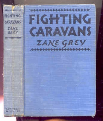 Image for FIGHTING CARAVANS With Illustrations from the Paramount Picture Featuring Gary Cooper