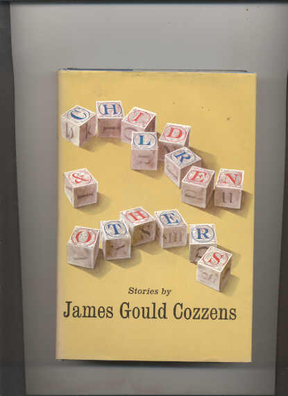 Image for CHILDREN & OTHERS, STORIES BY JAMES GOULD COZZENS