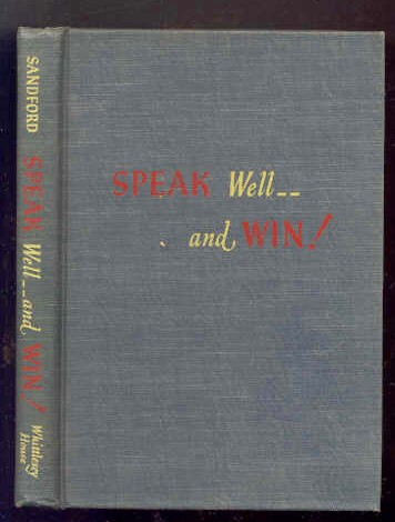 Image for SPEAK WELL - & WIN: A SHORT CUT TO RESULTS
