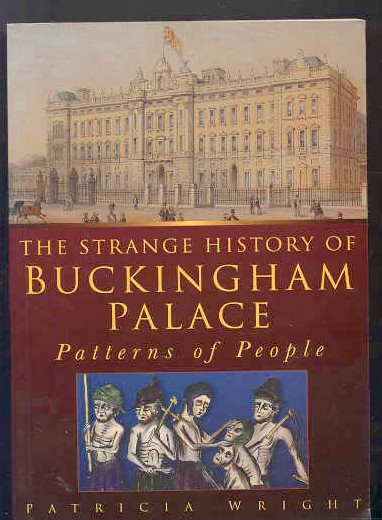 Image for STRANGE HISTORY OF BUCKINGHAM PALACE - PATTERNS OF PEOPLE