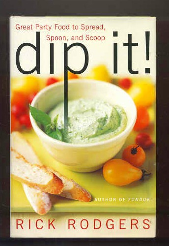 Image for DIP IT! - GREAT PARTY FOOD TO SPREAD, SPOON AND SCOOP