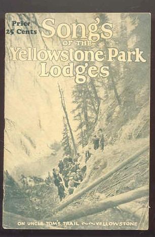 Image for SONGS OF THE YELLOWSTONE PARK LODGES If You Feel like Sighing- Sing