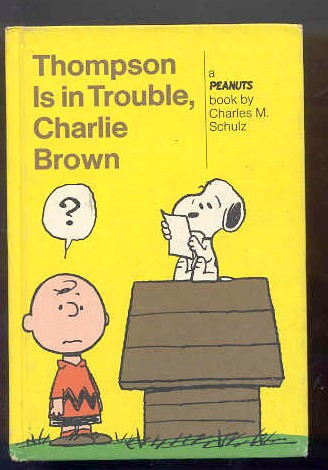 Image for THOMPSON IS IN TROUBLE, CAHRLIE BROWN: A NEW PEANUTS BOOK (ISBN: 0030077419)