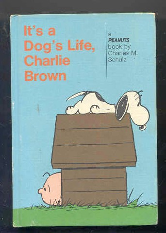Image for IT'S A DOG'S LIFE CHARLIE BROWN