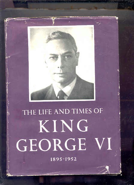 Image for THE LIFE AND TIMES OF KING GEORGE VI 1895-1952