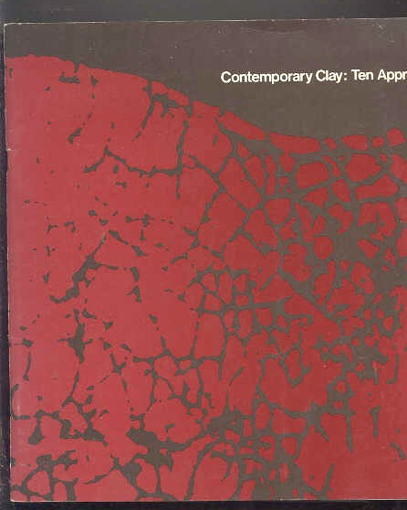 Image for CONTEMPORARY CLAY: TEN APPROACHES.