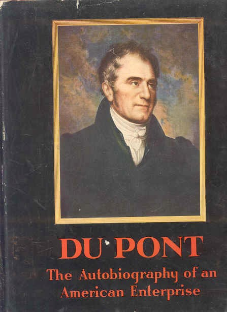 Image for DUPONT THE AUTOBIOGRAPHY OF AN AMERICAN ENTERPRISE; THE STORY OF E.I. DU PONT DE NEMOURS & COMPANY PUBLISHED IN COMMEMORATION OF THE 150TH ANNIVERSARY OF THE FOUNDING OF THE COMPANY ON JULY 19, 1802