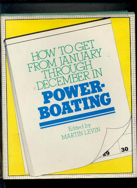Image for HOW TO GET FROM JANUARY THROUGH DECEMBER IN POWER-BOATING (ISBN: 0060125586)