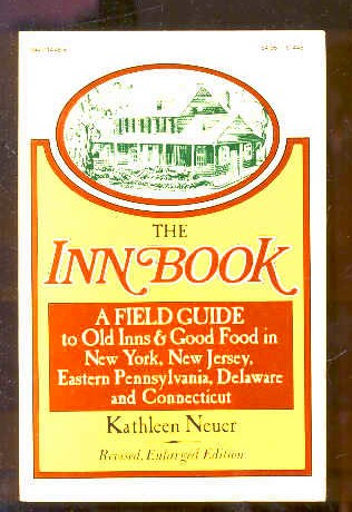Image for THE INN BOOK A Field Guide to Old Inns & Good Food in New York, New Jersey, Eastern Pennsylvania, Delaware and Connecticut