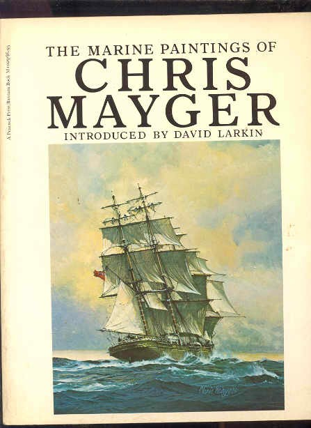 Image for THE MARINE PAINTINGS OF CHRIS MAYGER (ISBN: 0684145863)