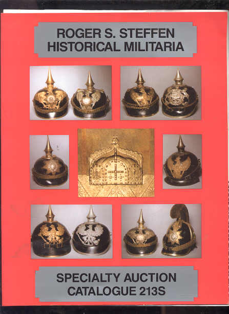 Image for ROGER S. STEFFEN HISTORICAL MILITARIA: SPECIALTY AUCTION CATALOGUE 213S