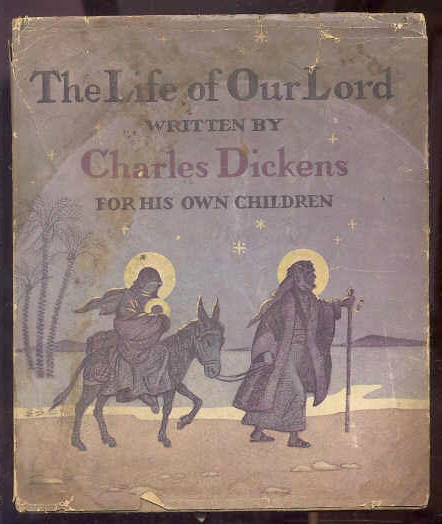 Image for LIFE OF OUR LORD: WRITTEN FOR HIS CHILDREN DURING THE YEARS 1846 TO 1849