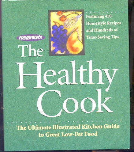 Image for PREVENTION'S THE HEALTHY COOK : THE ULTIMATE KITCHEN GUIDE TO GREAT LOW-FAT FOOD (ISBN: 0875963102)