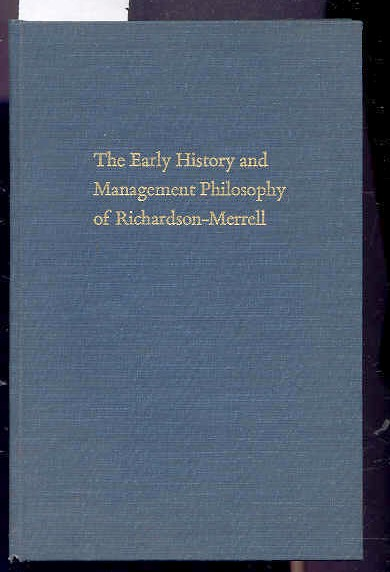 Image for THE EARLY HISTORY AND MANAGEMENT PHILOSOPHY OF RICHARDSON-MERRELL