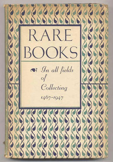 Image for RARE BOOKS IN ALL FIELDS OF COLLECTING 1467-1947. CATALOGUE NO. 135