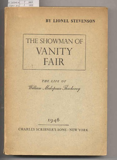 Image for THE SHOWMAN OF VANITY FAIR: THE LIFE OF WILLIAM MAKEPEACE THACKERAY, (Advance Pre-First Edition Copy)
