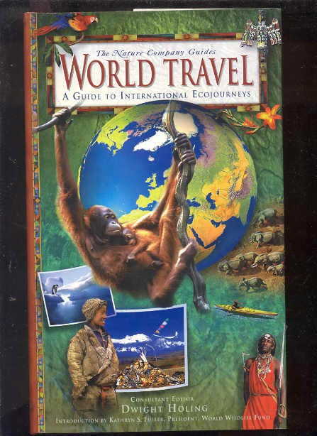 Image for WORLD TRAVEL: A GUIDE TO INTERNATIONAL ECOJOURNEYS (THE NATURE COMPANY GUIDES)   (Isbn: 0783548044)