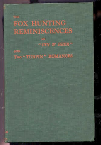 "Image for FOX HUNTING REMINISCENCES OF ""GIN & BEER"", AND TWO ""TURPIN"" ROMANCES [G]"