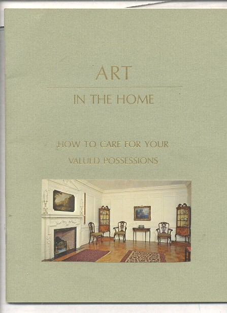 Image for ART IN THE HOME: HOW TO CARE FOR YOUR VALUED POSSESSIONS