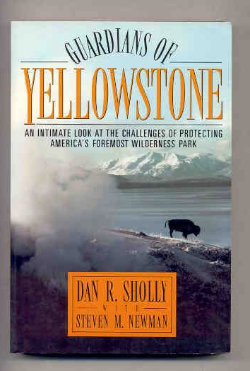 Image for GUARDIANS OF YELLOWSTONE, AN INTIMATE LOOK AT THE CHALLENGES OF PROTECTING AMERICA'S FOREMOST WILDERNESS PARK Isbn: 068812574