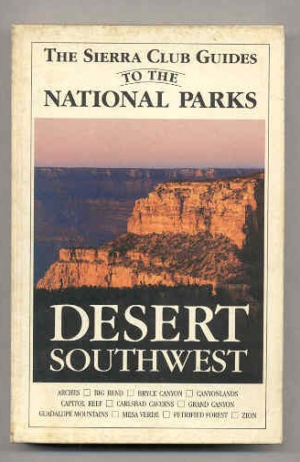 Image for THE SIERRA CLUB GUIDE TO THE NATIONAL PARKS OF THE DESERT SOUTHWEST (Isbn: 0394724887)