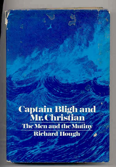 Image for CAPTAIN BLIGH AND MR. CHRISTIAN: THE MEN AND THE MUTINY (ISBN: 0525073108)