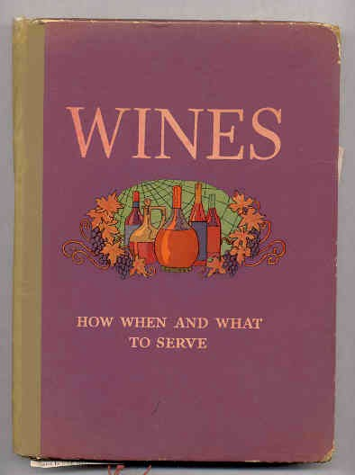 Image for WINES...HOW WHEN AND WHAT TO SERVE WITH MANY PIECES OF LAID IN RELEVANT EPHEMERA